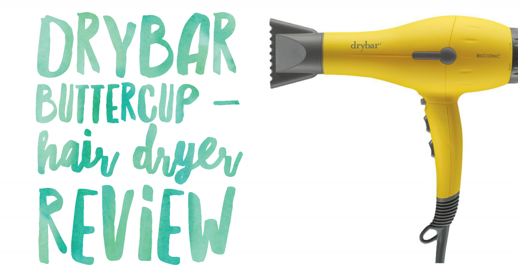 Drybar Buttercup - Hair Dryer Review
