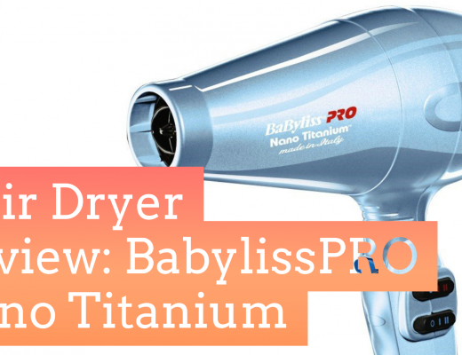 BabylissPro Nano Titanum Hair Dryer Review