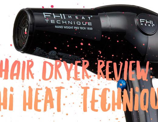 FHI Heat Technique Hair Dryer Review