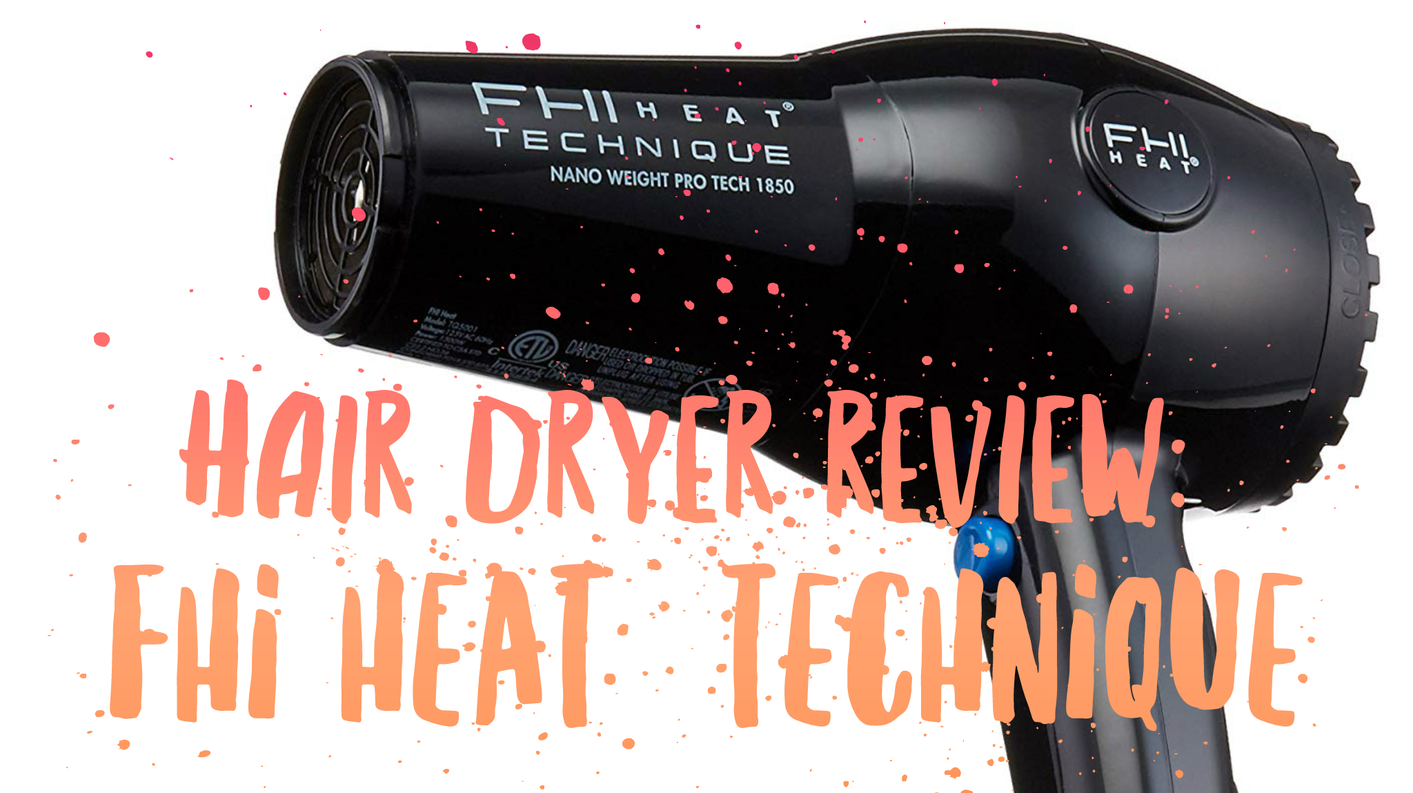 FHI Heat Technique Hair Dryer Review